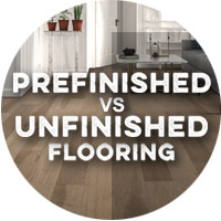 Prefinished vs Unfinished - Flooring Guide